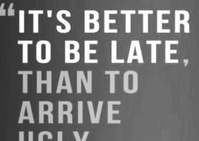 It s better to be late...